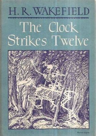 h russell wakefield - the clock strikes twelve - whenchurchyardsyawn